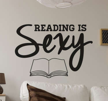 "The wall sticker consists of the phrase ""Reading is sexy"" and an open book below it."