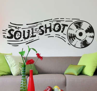 "The wall sticker consists of the text ""Soul shot"" written next to a vinyl record. Extremely long-lasting material. Custom made."