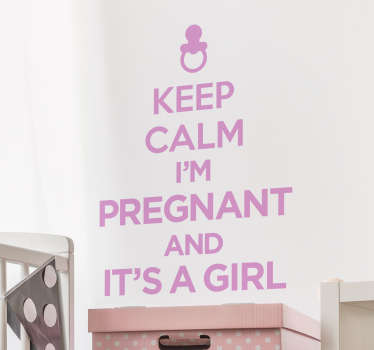 Muursticker met de Engelse tekst  ¨Keep Calm I´m Pregnant and It´s A Girl¨, een mooie wanddecoratie als je in verwachting bent van een meisje.