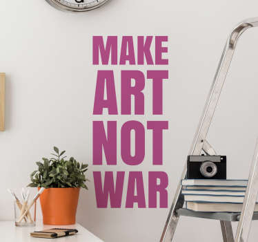 "The Wall sticker consists of the text ""Make Art Not War"" written in a bold font."