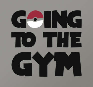 "Adesivi Pokèmon nei quali appare rappresentata una Pokeball al posto della O all'interno di un testo in inglese ""Going to the gym""."
