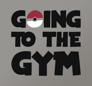 Muursticker Pokemon Going To The Gym