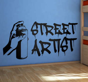 "This wall sticker consists of a hand holding a spray can, with the text ""street artist"" as if it was just spray painted."