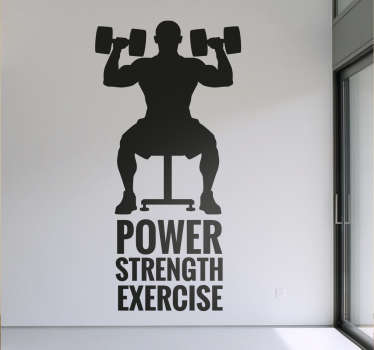 "This wall sticker consists of a man doing a shoulder press sitting on a bench. Below him are the words ""Power, Strength, Exercise"""