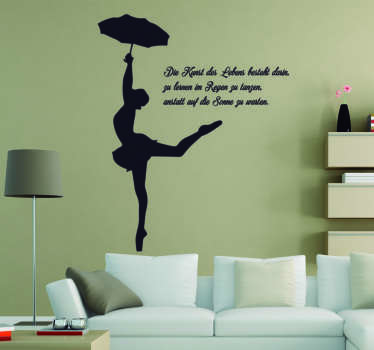 Unser Wandtattoo Tanz im Regen ist nicht nur eine tolle Wanddekoration, sondern auch eine klare Stellungnahme zu Ihrer Lebenseinstellung.