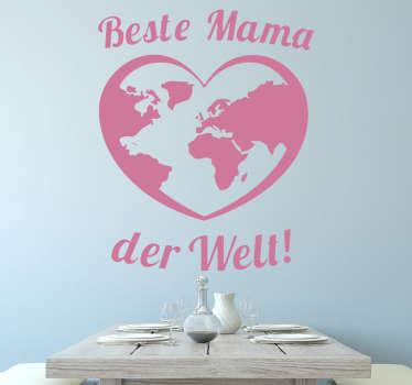 Ihre Mama ist die Beste Mama der Welt? Dann schenken Sie ihr dieses Wandtattoo Beste Mama Herz Weltkarte zum Muttertag!