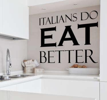 Naklejka dekoracyjna Italians do eat better