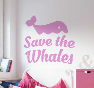 Save the Whales Wall Sticker. Above the text is cute whale half submerged beneath the waves. +10,000 satisfied customers.