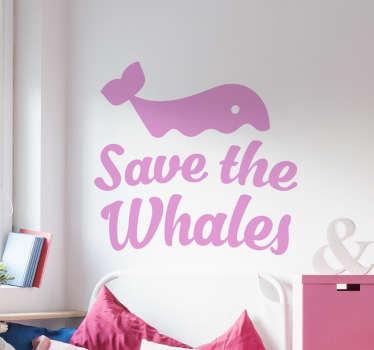 Autocolante decorativo salve as baleias