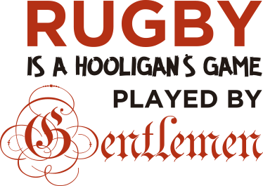 "TenStickers. Rugby is game played by Gentlemen. Rugby Wall Sticker. The text sticker consists of the message ""Rugby is a hooligans game played by gentlemen!"""
