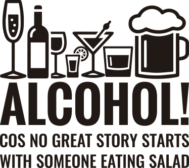 TenStickers. Muursticker Alcohol starts great stories. Muursticker bedrukt met verschillende glazen met Alcohol en de Engelse tekst ¨Cos no Great story starts with someone eating salad¨.