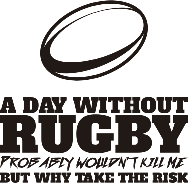 "TenStickers. A Day Without Rugby Wall Sticker. A day without rugby probably won't kill me but why take the risk!"" Decorate your home, rugby club or business with this wall decoration."