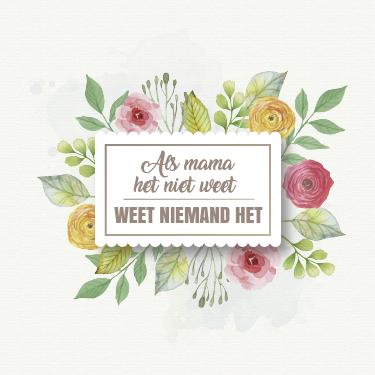 """TenStickers. Sticker als mama het niet weet. Indrukwekkende muursticker met prachtige bloemen en de tekst """"Als mama het niet weet, weet niemand het"""". Voordelig personaliseren."""