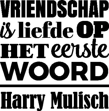 TenStickers. Muursticker Harry Mulisch. Een geweldige muursticker met een quote over vriendschap van Harry Mulisch! Je ziet niet altijd al je vrienden..