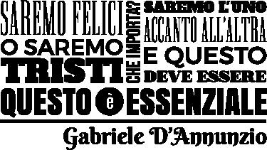 TenStickers. Adesivo citazione Gabriele D'Annunzio. Adesivo murale con la citazione di uno dei più famosi letterati abruzzesi e italiani. Frase tratta da una delle sue opere più celebri e importanti.