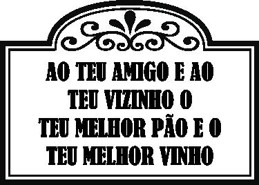 """TenStickers. Vinil ditado popular português. Vinil decorativo com ditado popular português com a inscrição """"Ao teu amigo e ao teu vizinho o teu melhor pão e o teu melhor vinho""""."""