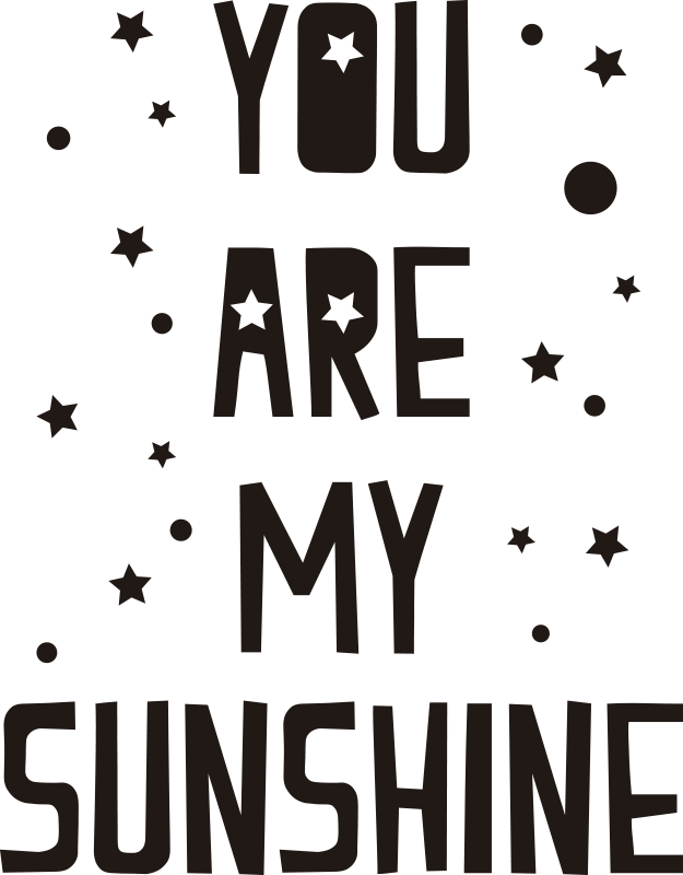 TenStickers. You are my Sunshine Wall Text Sticker. Pay tribute to your sunshine with this fantastic monocolour wall sticker, depicting the very words! Extremely long-lasting material.