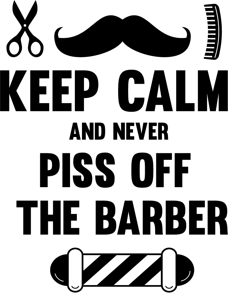 TenStickers. Keep Calm Barber Text Sticker. Make sure your customers always remember to be nice in your barber shop with this superbly humorous shop sticker! Easy to apply.