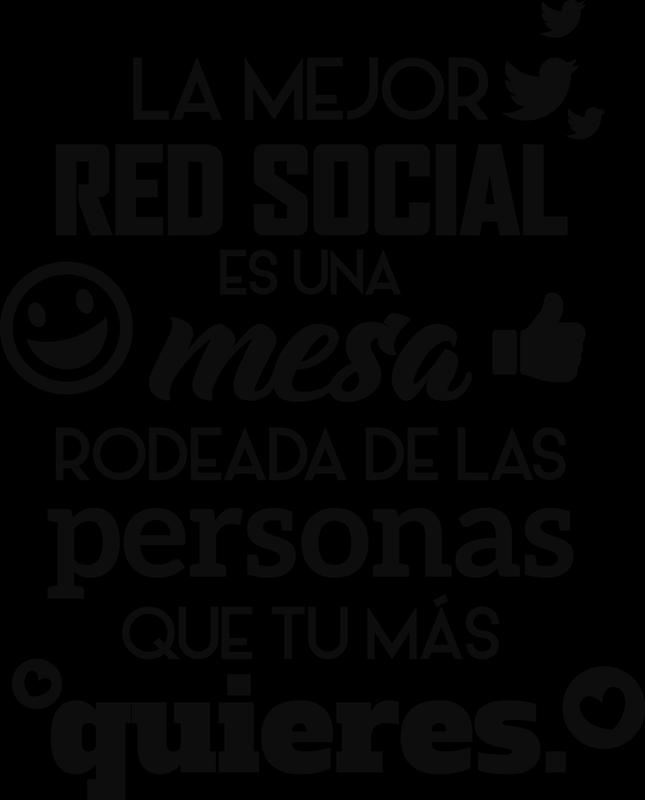 """TenVinilo. Vinilo pared la mejor red social. Pegatina formada por la frase """"La mejor red social es una mesa rodeada de las personas que tu más quieres"""". Vinilos Personalizados a medida."""