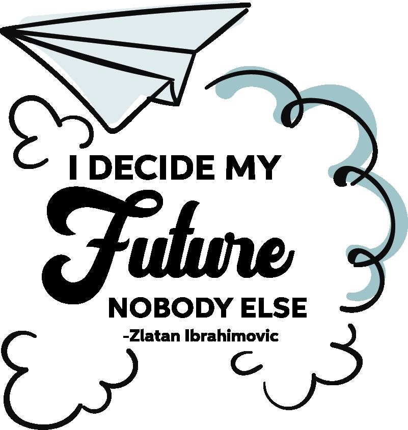 """TenStickers. Sticker Maison Zlatan sur le futur. Ce sticker texte reprend une citation du footballeur Zlatan : """"I decide my future, nobody else"""" (""""Je décide de mon avenir, personne d'autre"""")."""