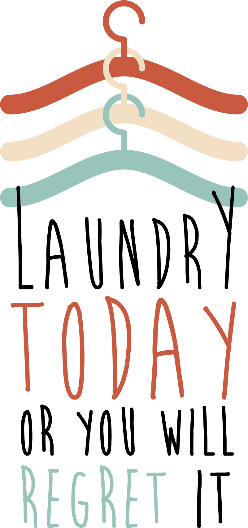 TenStickers. laundry today home text wall decor. Decorate the laundry space with this multi colour clothes hangers and  text quote that says'' laundry today or you will regret it'.