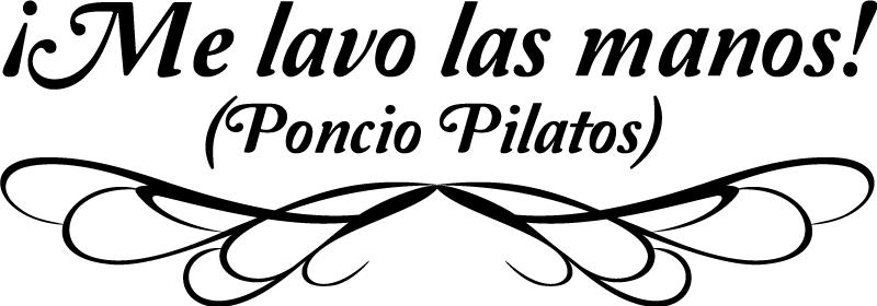 TenVinilo. Vinilo decorativo Poncio Pilatos. Famosa sentencia pronunciada por el gobernador de Roma con respecto a la condena a Jesucristo. Colocado en el aseo este adhesivo adquiere cierto tono irreverente y gamberro.