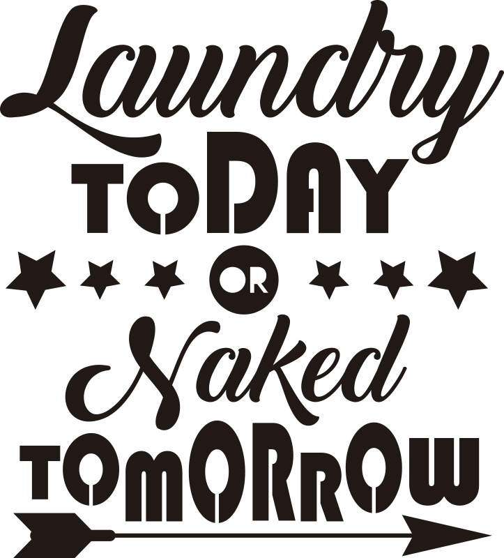 TenStickers. Laundry today or naked tomorrow text wall sticker. laundry today or naked tomorrow wall  text  quote sticker is a product  you want to use to  loud the importance of cleaning in your home