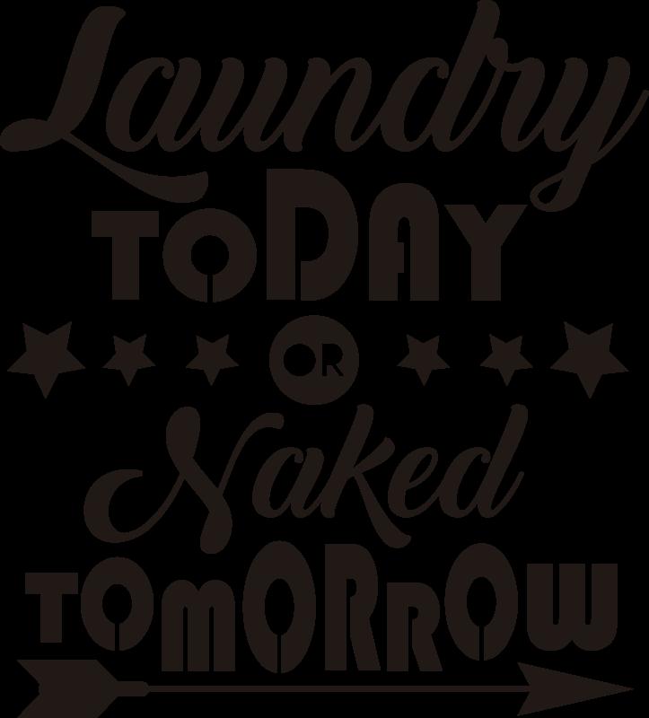 TenStickers. 今天要洗衣服或明天要裸衣服文本墙贴. 今天要洗衣服或明天要裸露衣服墙上的文字报价标签是您要使用的产品,以彰显清洁在家里的重要性