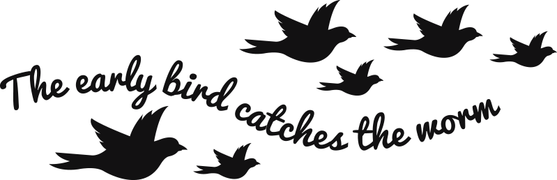 TenStickers. the early bird catches the worm wall sticker. The early birds catches the worm bird wall sticker to inspire you at all time This product is a design of birds and text.This is very easy to apply.