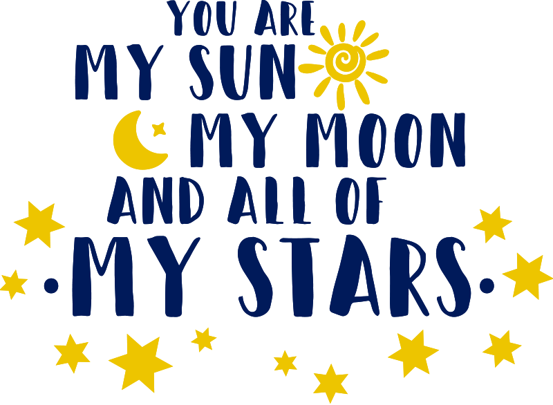 TenStickers. You are my soon and my stars home text wall decal. Easy to apply text wall decal design of the sun, moon and stars with text '' you are my sun, moon and all my stars. Beautiful for kids room.