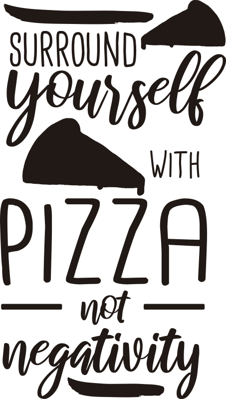TenStickers. Wall quote in Pizza we trust food wall decal. Easy to apply home kitchen wall decal with food  inspiration quote  '' surround yourself with pizza not negativity''. You can chose the colour and size.