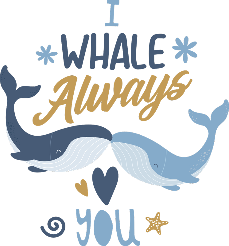 TenStickers. I Whale Always Love You illustration wall art. Easy to apply decorative and illustrative home wall decal design of two whales reaching for each other with the mouth with a text '' i whale love you'