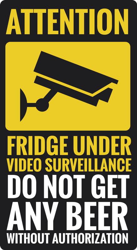 TenStickers. Under video surveillance fridge wrap. Decorate the fridge surface with this this Under video surveillance fridge decal with the text '' ''Do not get any beer without authorization.