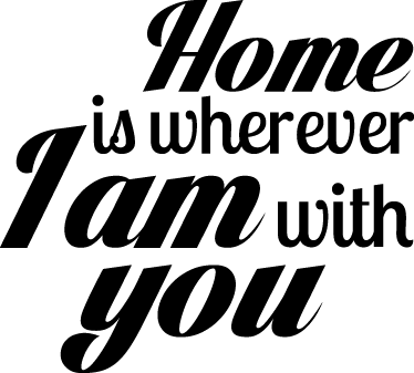 "TenStickers. Home Quote Text Sticker. Quote sticker with a very common phrase about home: ""Home is wherever I am with you""."