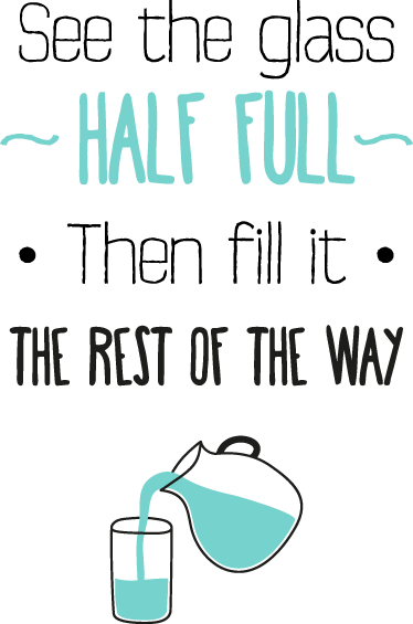 "TenStickers. Glass Half Full Wall Sticker. Wall Stickers - Motivational - ""See the glass half full... then fill it the rest of the way"" original text design. Fill your space with positivity"