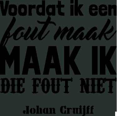 TenStickers. Muursticker citaat Johan Cruijff. Muursticker citaat Johan Cruijff met de tekst ¨voordat ik een fout maak, maak ik die fout niet¨, een van de vele inspirerende Johan Cruijff citaten.