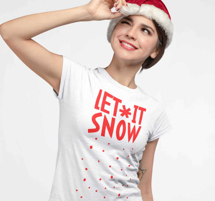 "TenStickers. Let It Snow t-shirt Christmas. Christmas T-shirt with the message ""Let It Snow"". You will be the envy of everyone with this Let It Snow t-shirt that will leave everyone amazed."