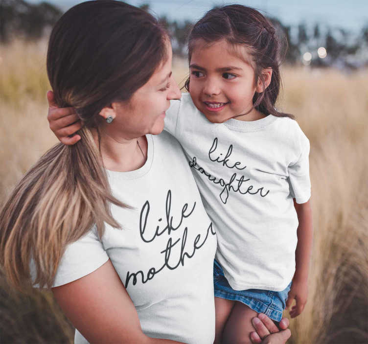 "TenStickers. Like daughter like mother t-shirt. Nice mother daughter t-shirt ideas with a great font style to dress the same mother and daughter with the message ""Like a Mother"" ""Like a Daughter"""