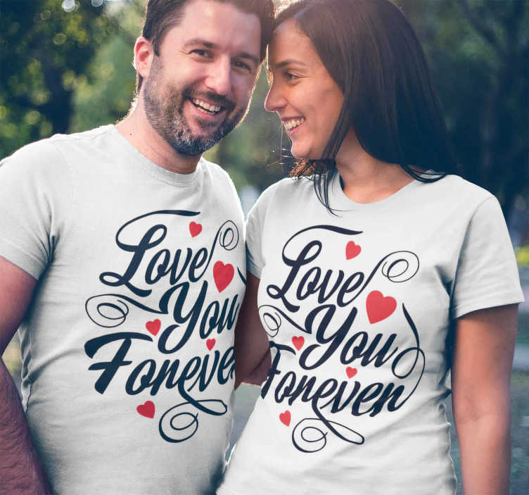 "TenStickers. Love you forever Couple t-shirt. Two equal T-shirts ideal to dress couples with the text ""love you forever"" for those who want to show how much they love each other."