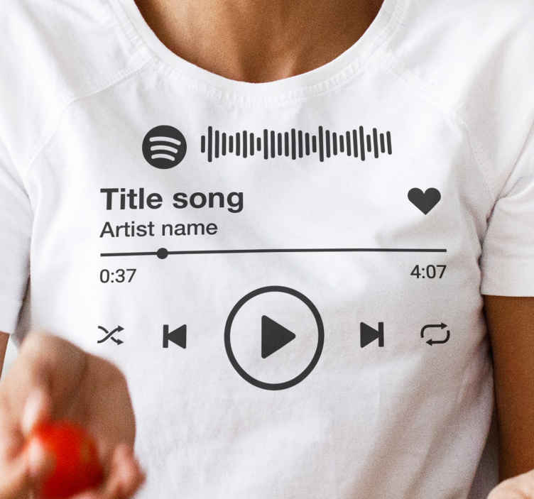 TenStickers. Spotify music play t-shirt. Enjoy our customizable Spotify music play t-shirt. Nice shirt for your outfit to enjoy your day while showing off your favorite song on Spotify.
