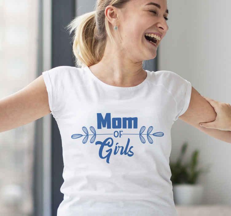 TenStickers. Moederdag t-shirt Moeder van meisjes. Moeder t-shirt met de tekst 'mom of girls' erop met een schattig takje door het midden. Verkrijgbaar in 50 kleuren. Bestel hem vandaag nog!
