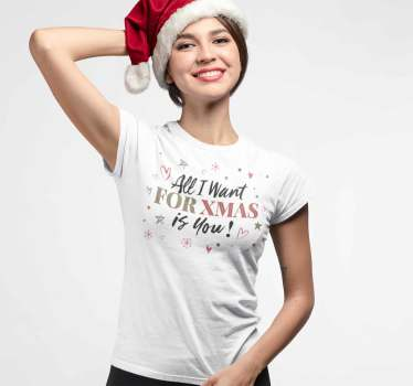 "Christmas T-shirt with the song ""All I want for christmas is you"" to be able to dress this holidays with original and funny designs."