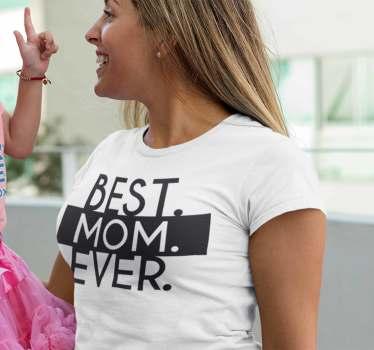 Idealna koszulka na Dzień Matki. Koszulki z napisem Best Mom Ever pozwolą wyrazić wdzięczność wobec tej niesamowitej kobiety!