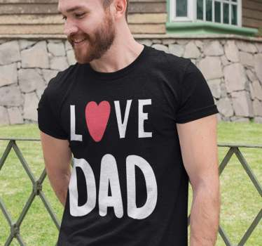 "A simple but nice design with the text ""Love Dad"". This special t-shirt for parents can be worn on special days like Father's Day."
