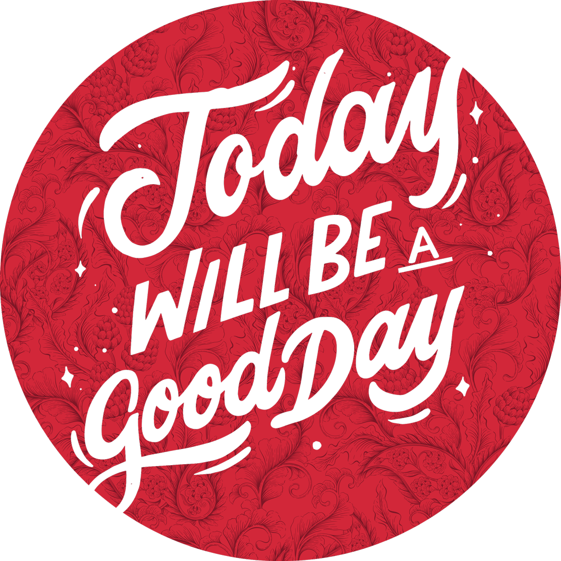TenStickers. Paisley Illustration t-shirt. ''Today would be a good day'' An amazing motivational text t-shirt to feel inspired and also inspire everyone who sees you.