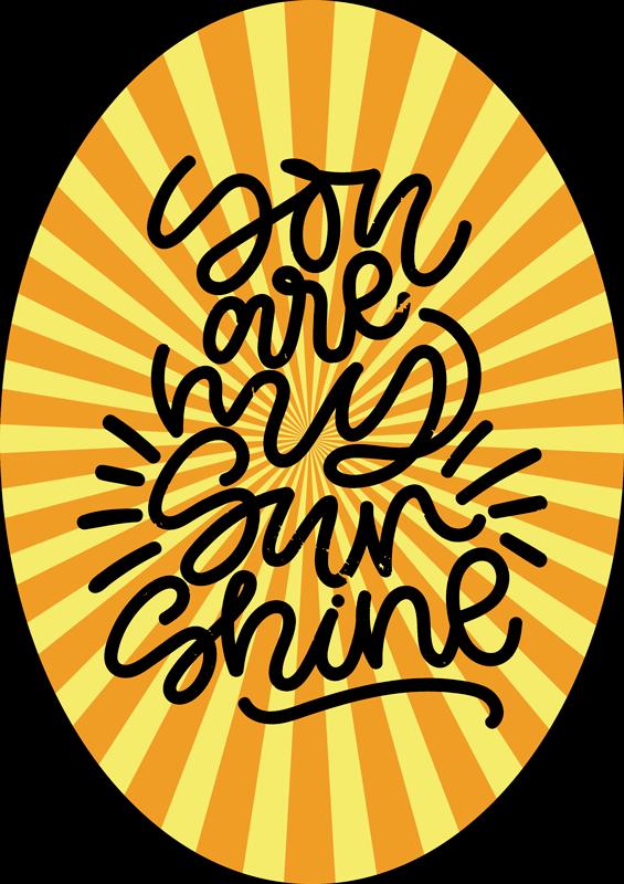 TenStickers. T-shirt you are my sunshine tekst . Mis deze kans niet om een origineel met vintage stijl t-shirt te hebben. U bent mijn zonneschijn t-shirt met zon strepen.