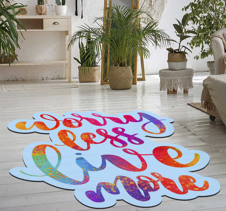 "TenStickers. Vinyl carpet text worry less. Beautiful vinyl carpet with English text ""WORRY LESS LIVE MORE"" that will give you a decoration that everyone will envy and you will love to look at!"
