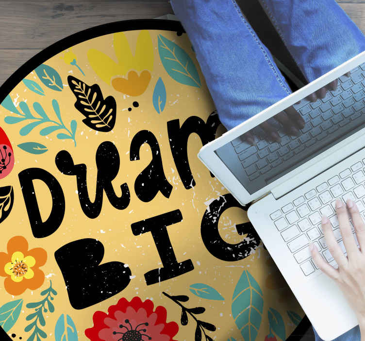 "TenStickers. Dream big bespoke rugs. A wonderful motivational vinyl rug with the text ""dream big"" and colorful and beautiful leaves and flowers to decorate your room. Easy to clean!"