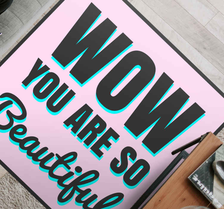 """TenStickers. You are so beautiful wow bespoke rugs. Original vinyl rug of the best quality with a text design that includes the phrase """"Wow you are so beautiful"""" in black with a pink background."""
