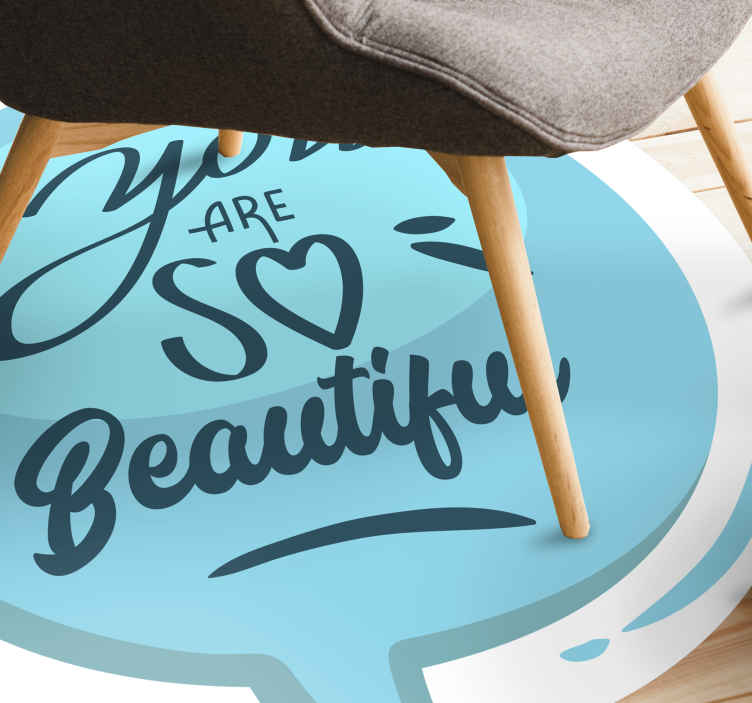 TenStickers. You are so beautiful speech bubble vinyl rugs. Text vinyl rug which features the text 'You are so beautiful' written in a lovely script in a blue speech bubble. Anti-bubble vinyl.